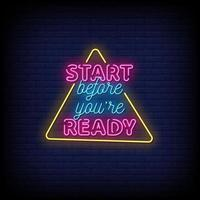 Start Before You are ready Neon Signs Style Text Vector