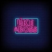 Like a Boss Neon Signs Style Text Vector