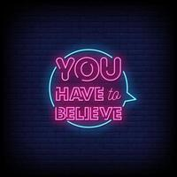 You Have To Believe Neon Signs Style Text Vector