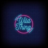 Wild Thing Neon Signs Style Text Vector