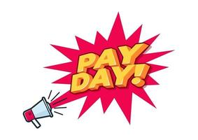Megaphone shouting for payday. PAYDAY Announcement. vector