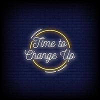 Time To Change Up Neon Signs Style Text Vector