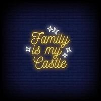 Family Is my Castle Neon Signs Style Text Vector