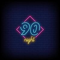 90 Night Neon Signs Style Text Vector