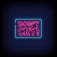 Dont Cry Neon Signs Style Text Vector