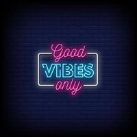 Good Vibes Only Neon Signs Style Text Vector