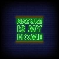 Nature is My Home Neon Signs Style Text Vector