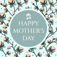 Floral elegant greeting card Happy Mothers Day. Delicate natural background for a cover, greeting banner or flyer for women. Flat vector illustration