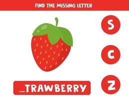 Find missing letter with cute cartoon red strawberry. vector