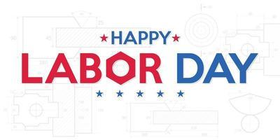 Feliz Día del Trabajo. Bandera del día del trabajo de Estados Unidos con fondo de planos de dibujo de construcción. vector