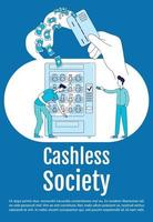 Cashless society poster flat silhouette vector template. Vending machine food buying. Brochure, booklet one page concept design with cartoon characters. Card payment flyer, leaflet with text space