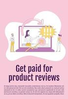 Get paid for product reviews poster flat silhouette vector template. Content marketing brochure, booklet one page concept design with cartoon characters. Online vlog flyer, leaflet with text space