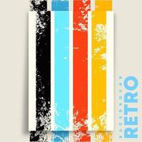 Retro design poster with vintage grunge texture and colorful stripes. Vector illustration