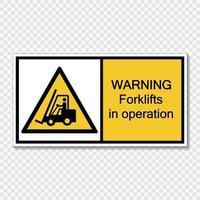 symbol warning forklifts in operation Sign on transparent background vector