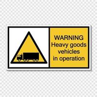 Symbol Warning heavy goods vehicles in operation sign label  on transparent background vector