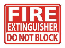 Fire Extinguisher Do Not Block sign on white background vector