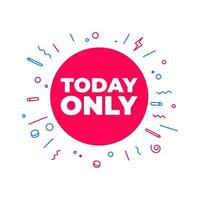 Today only sale symbol. Special offer sign isolated on white background. vector