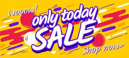 Only today sale banner template. Marketing yellow flyer discount concept vector