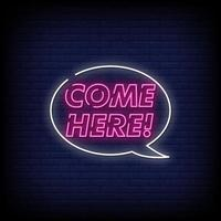 Come Here Neon Signs Style Text Vector