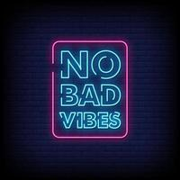 No Bad Vibes Neon Signs Style Text Vector