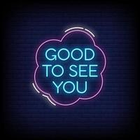 Good To See You Neon Signs Style Text Vector