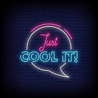 Just Cool It Neon Signs Style Text Vector