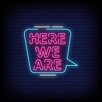 Here We are Neon Signs Style Text Vector
