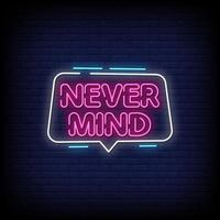 Never Mind  Neon Signs Style Text Vector
