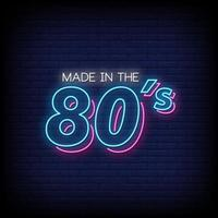Made In 80's Neon Signs Style Text Vector
