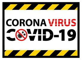 Warning sign,caution outbreak coronavirus covid 19 vector
