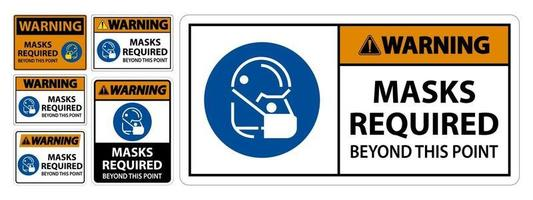 Warning Masks Required Beyond This Point Sign vector