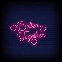 Better Together Neon Signs Style Text Vector