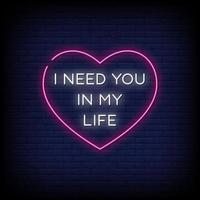 I need You in My Life Neon Signs Style Text Vector