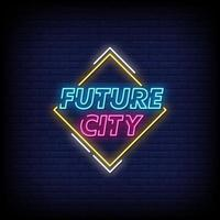 Future City Neon Signs Style Text Vector
