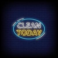 Clean Today Neon Signs Style Text Vector