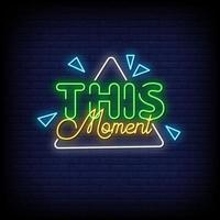 This Moment Neon Signs Style Text Vector