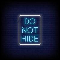 Do Not Hide Neon Signs Style Text Vector
