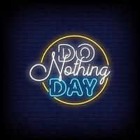 Do Nothing Day Neon Signs Style Text Vector