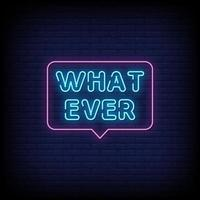 Whatever Neon Signs Style Text Vector