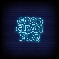 Good Clean Fun Neon Signs Style Text Vector