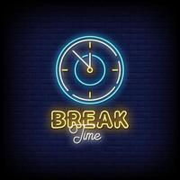 Break Time Neon Signs Style Text Vector