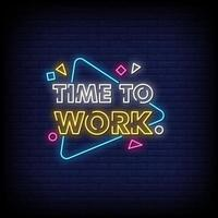 Time To Work Neon Signs Style Text Vector