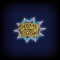 Come Back Neon Signs Style Text Vector