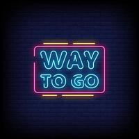 Way To Go Neon Signs Style Text Vector