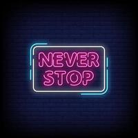 Never Stop Neon Signs Style Text Vector