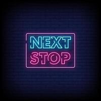 Next Stop Neon Signs Style Text Vector
