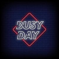 Busy Day Neon Signs Style Text Vector