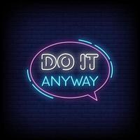 Do It Anyway Neon Signs Style Text Vector