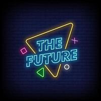 The Future Neon Signs Style Text Vector