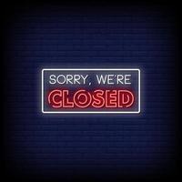 lo siento, estamos cerrados letreros de neón estilo vector de texto